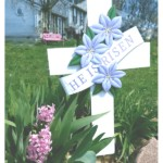 He is Risen Easter Cross for outdoors (metal)
