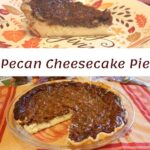 pecan cheese cake pie, and a slice of pie