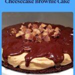 peanut butter cheesecake brownie cake